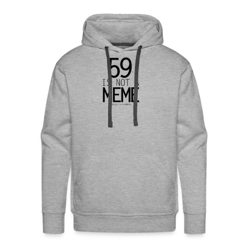 59 is not a meme - Men's Premium Hoodie