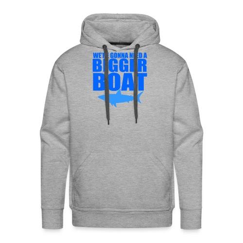 We're Gonna Need a Bigger Boat - Men's Premium Hoodie