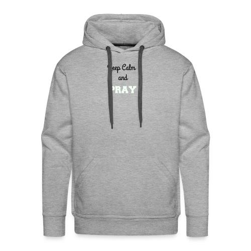 Keep Calm and PRAY - Men's Premium Hoodie