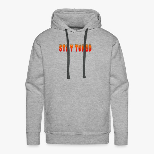 FIERYSTAY TUNED T SHIRT DESIGN - Men's Premium Hoodie