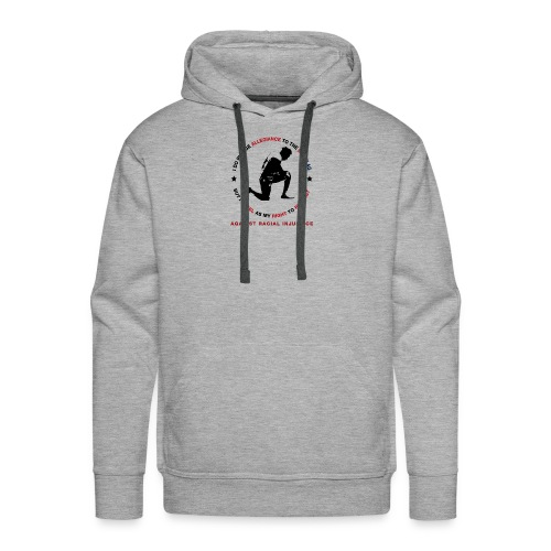 I Pledge Allegiance Against Racial Injustice - Men's Premium Hoodie