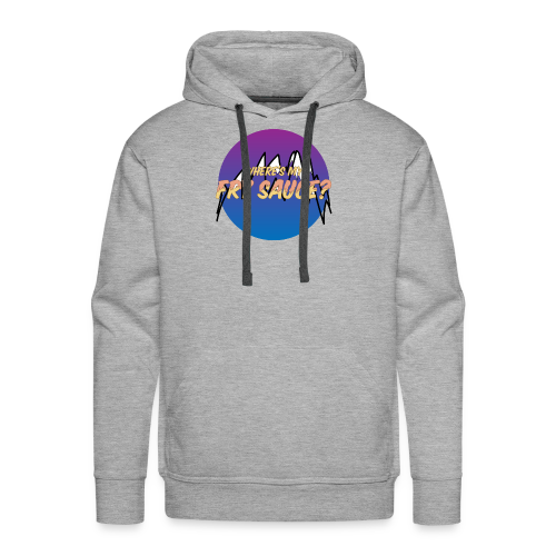 Where's my Fry Sauce? - Men's Premium Hoodie