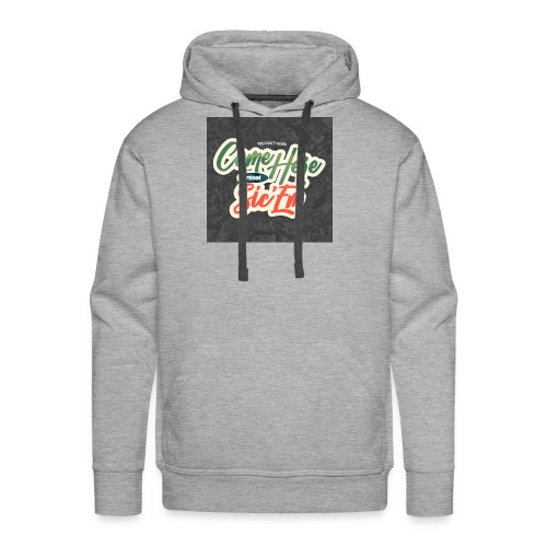 You don't know come here from sic 'em! - Men's Premium Hoodie
