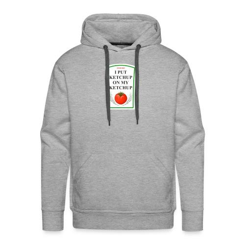 I put ketchup on my ketchup merch - Men's Premium Hoodie