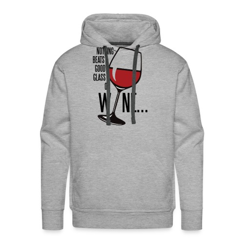 Nothing Beats a Good Glass of Wine - Men's Premium Hoodie