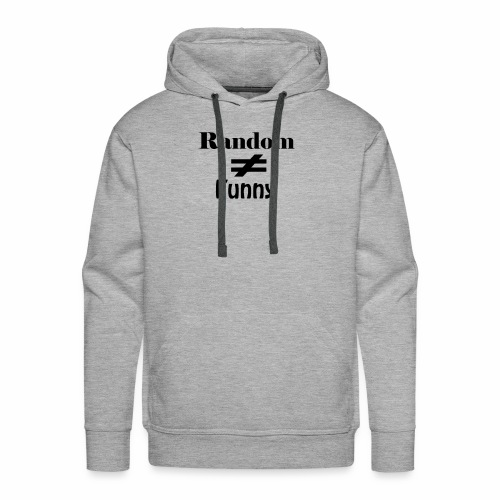 Random Does Not Equal Funny - Men's Premium Hoodie