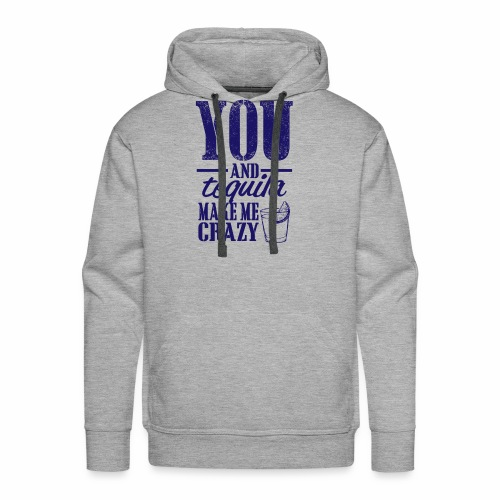 09 you and tequila copy - Men's Premium Hoodie