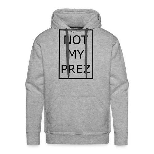 Not My Prez - Men's Premium Hoodie