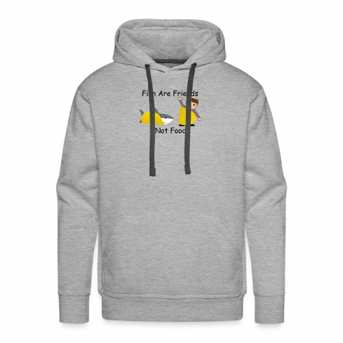 Fish Are Friends - Men's Premium Hoodie
