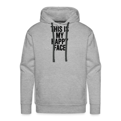 This Is My Happy Face T shirt - Men's Premium Hoodie