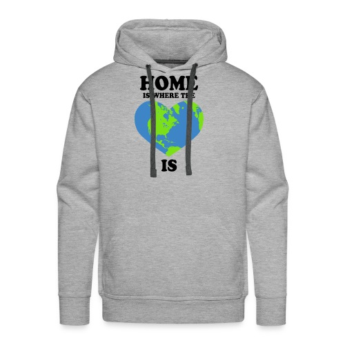 home is where the heart is - Men's Premium Hoodie