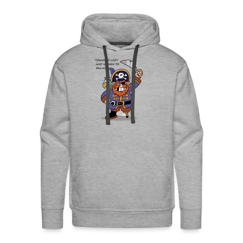 TOWNS TO LOOT AND WOMEN TO PILLAGE - Men's Premium Hoodie