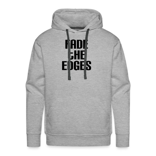 Fade the Edges - Men's Premium Hoodie