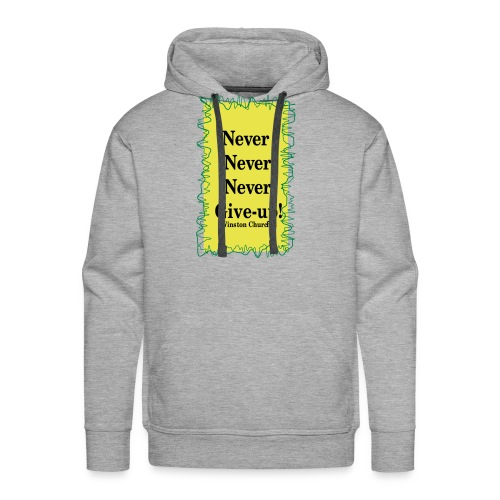 NeverNeverNeverGiveUp - Men's Premium Hoodie