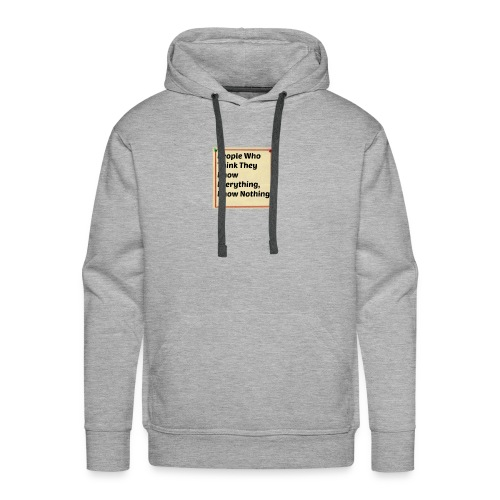 People think they know everything - Men's Premium Hoodie
