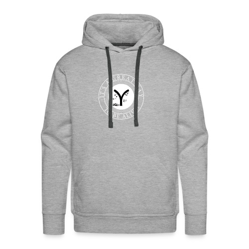 It's a Great Day to be Alive! - Men's Premium Hoodie