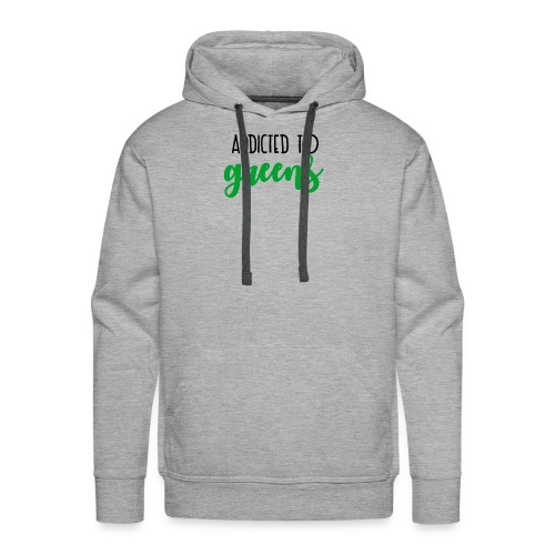 Addicted To Greens - Men's Premium Hoodie