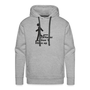 Never Don't give up - Men's Premium Hoodie