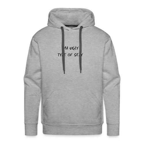 Ugly type of sexy - Men's Premium Hoodie