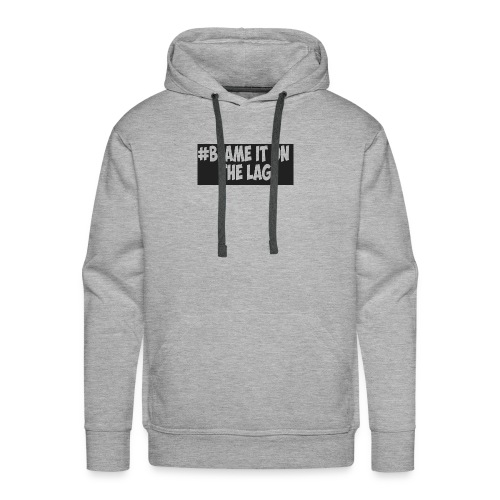 #BLAME IT ON THE LAG - Men's Premium Hoodie