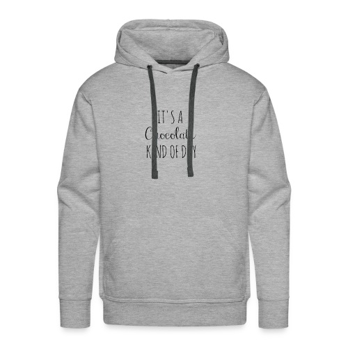 It's A Chocolate Kind Of Day - Men's Premium Hoodie