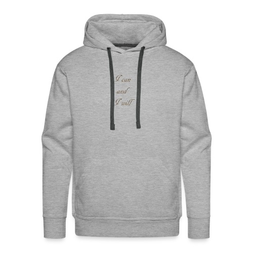I CAN AND I WIL - Men's Premium Hoodie