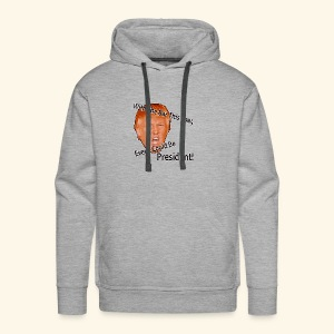 With The Bar This Low, Even I Could Be President! - Men's Premium Hoodie