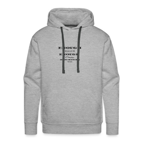 enough is really enough manchester rules tshirt - Men's Premium Hoodie