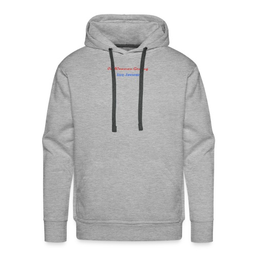 Stay Awesome - Men's Premium Hoodie
