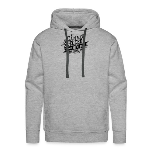We Cannot Succeed When Half Of Us Are Held Back #1 - Men's Premium Hoodie