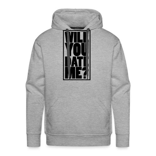 Will You Date Me - Men's Premium Hoodie