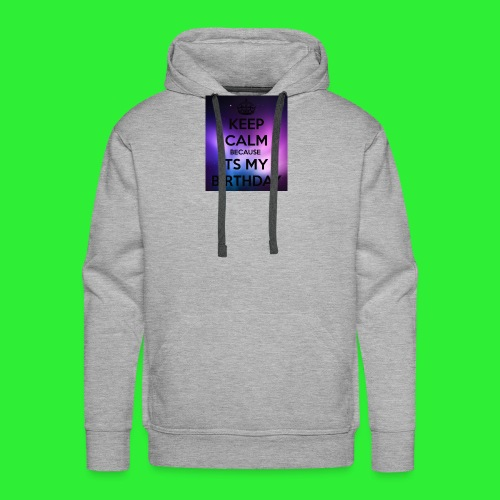 keep calm its my birthday - Men's Premium Hoodie