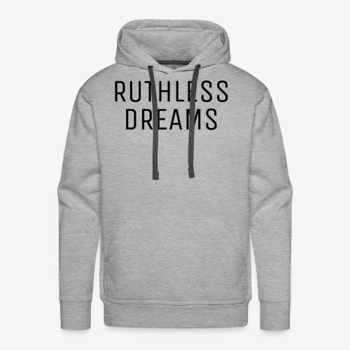Ruthless Dreams - Men's Premium Hoodie