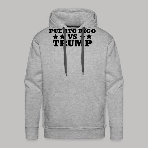 Puerto Rico Vs Trump - Men's Premium Hoodie