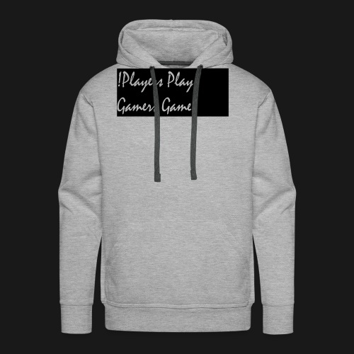 Players Play Gamers Game - Men's Premium Hoodie