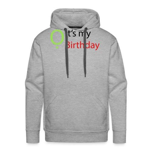 It's my Birthday - Men's Premium Hoodie