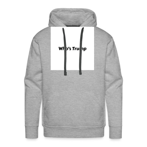 Who's Trump - Men's Premium Hoodie