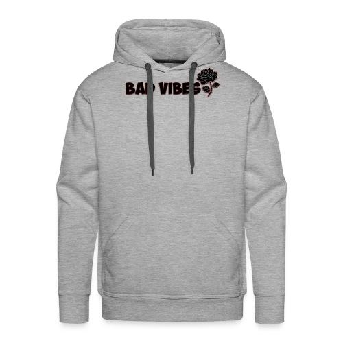 Bad Vibes (Dark Rose) - Men's Premium Hoodie