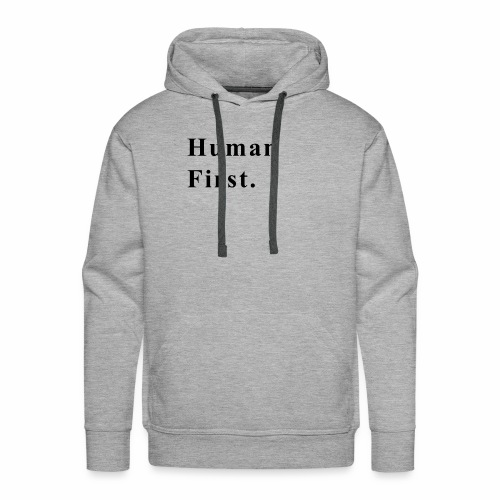 Human First. - Men's Premium Hoodie