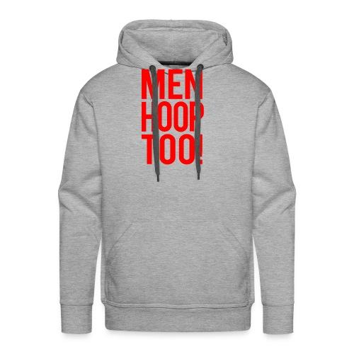 Red - Men Hoop Too! - Men's Premium Hoodie