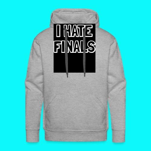 I HATE FINALS - Men's Premium Hoodie