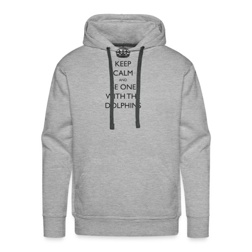 Keep Calm and Be One With The Dolphins Swim Tshirt - Men's Premium Hoodie