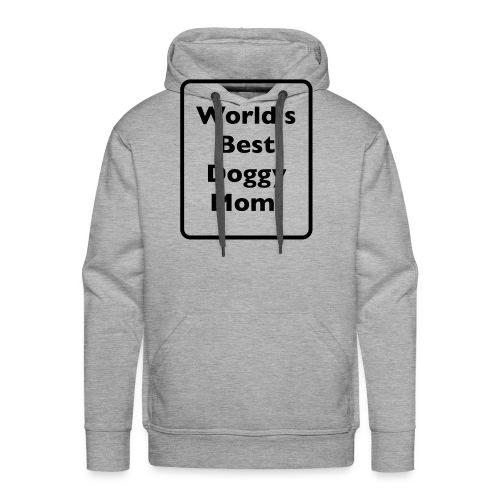 World's Best Doggy Mom! - Men's Premium Hoodie