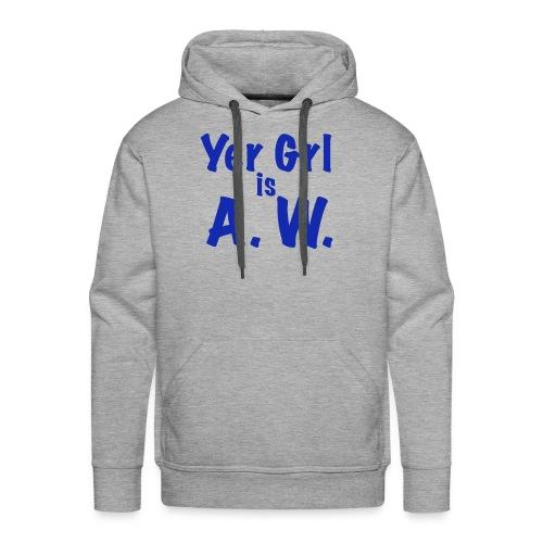 Yer Girl is A. W. - Men's Premium Hoodie