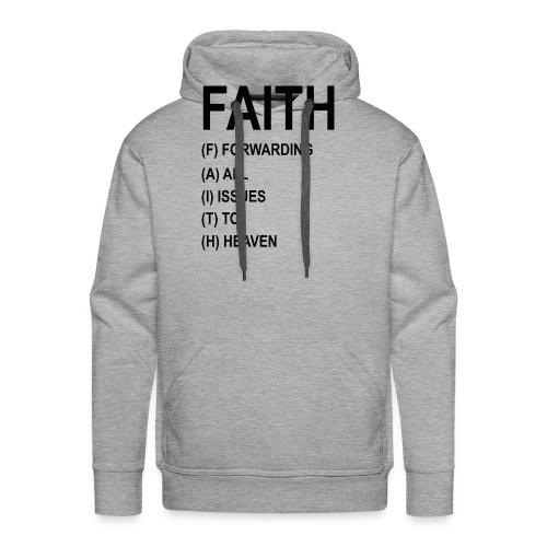 FAITH, FORWARDING ALL ISSUES TO HEAVEN - Men's Premium Hoodie