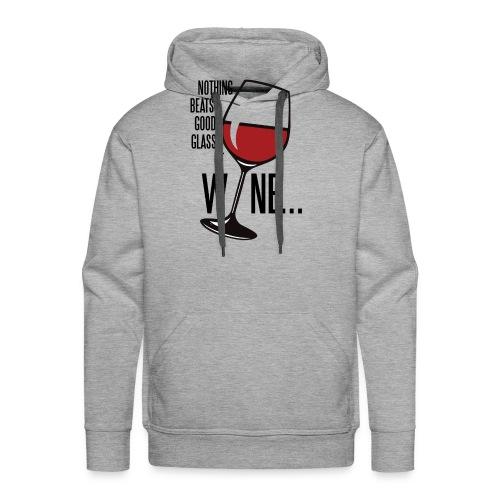 Nothing Beats a Good Glass of Wine - Men's Premium Hoodie