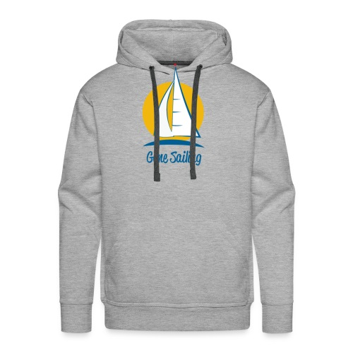 Gone Sailing T-Shirt - Men's Premium Hoodie