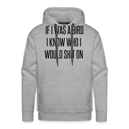 If I was a bird... - Men's Premium Hoodie