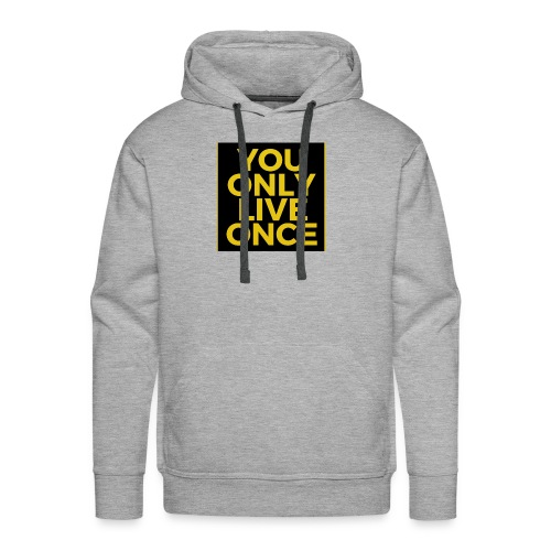 You Only Live Once - Men's Premium Hoodie