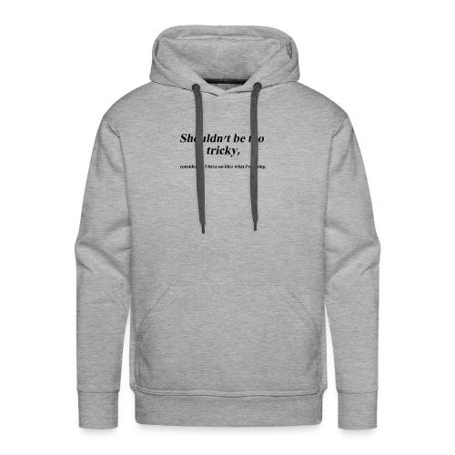 Shouldn't be too tricky - Men's Premium Hoodie